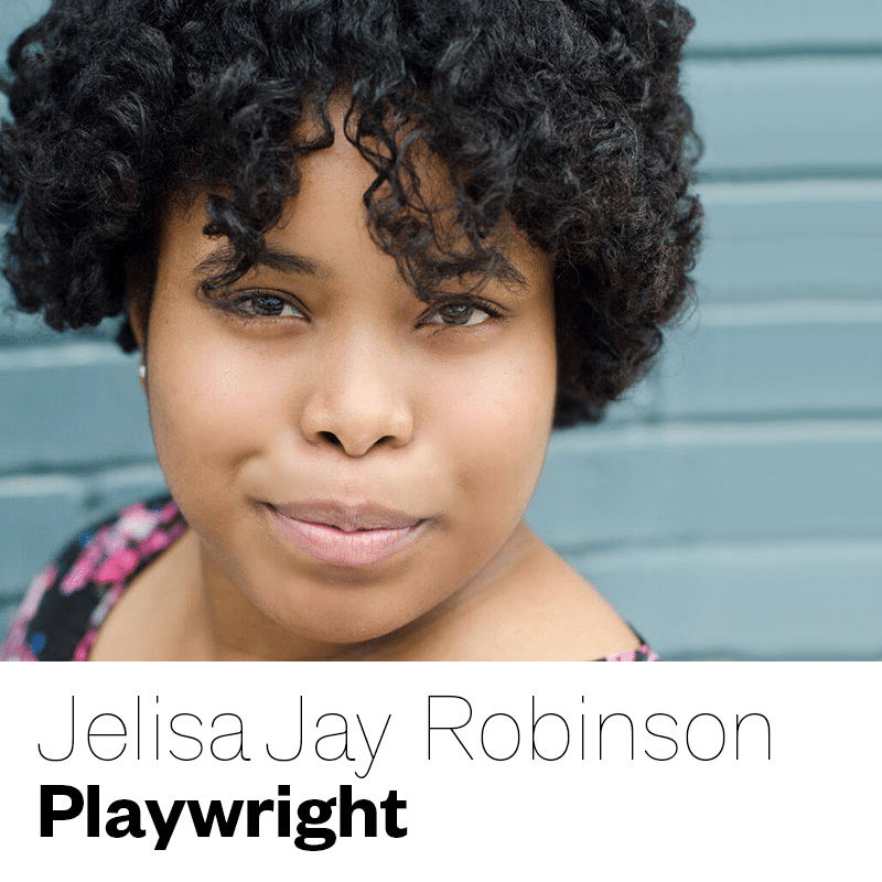 Jelisa Jay Robinson - Playwright