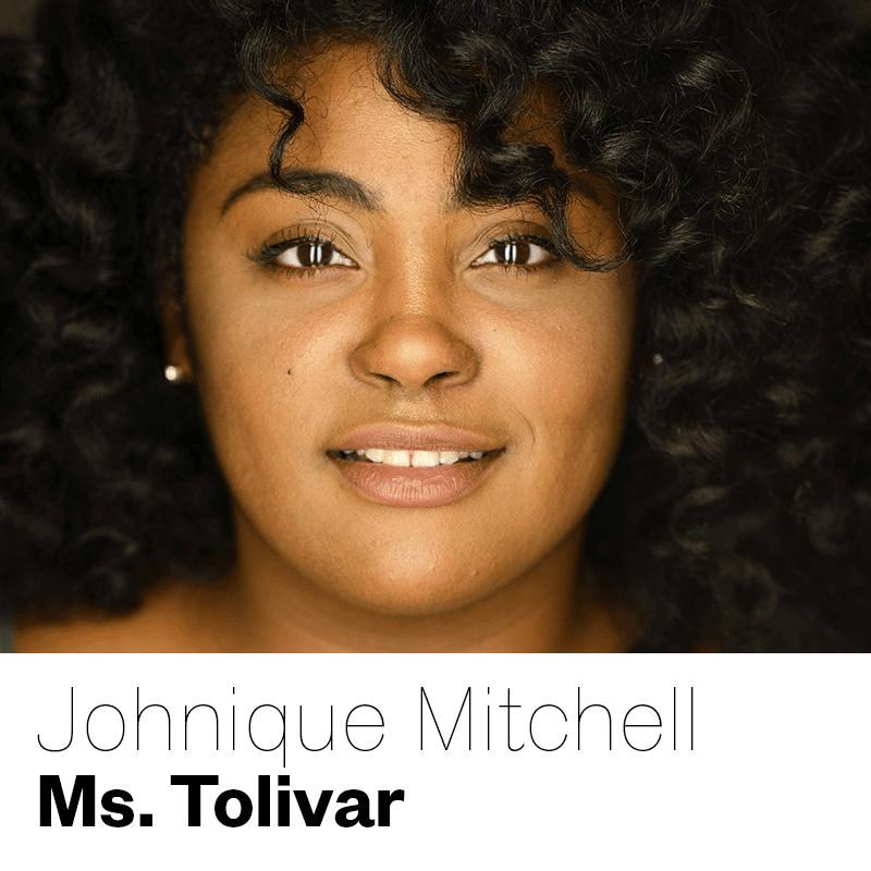 Johnique Mitchell as Ms. Tolivar