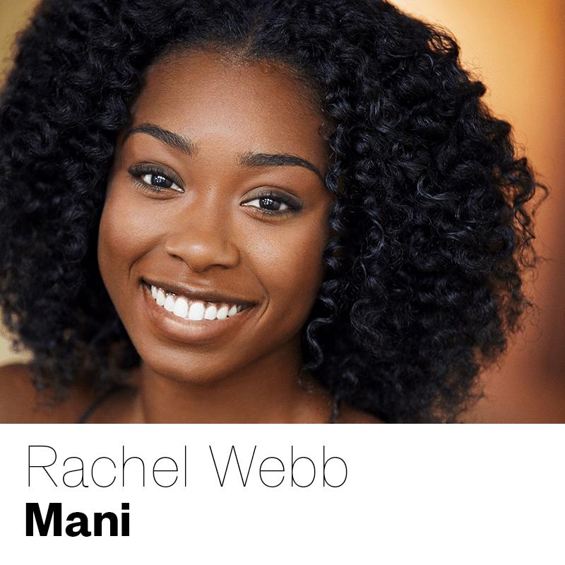 Rachel Webb as Mani