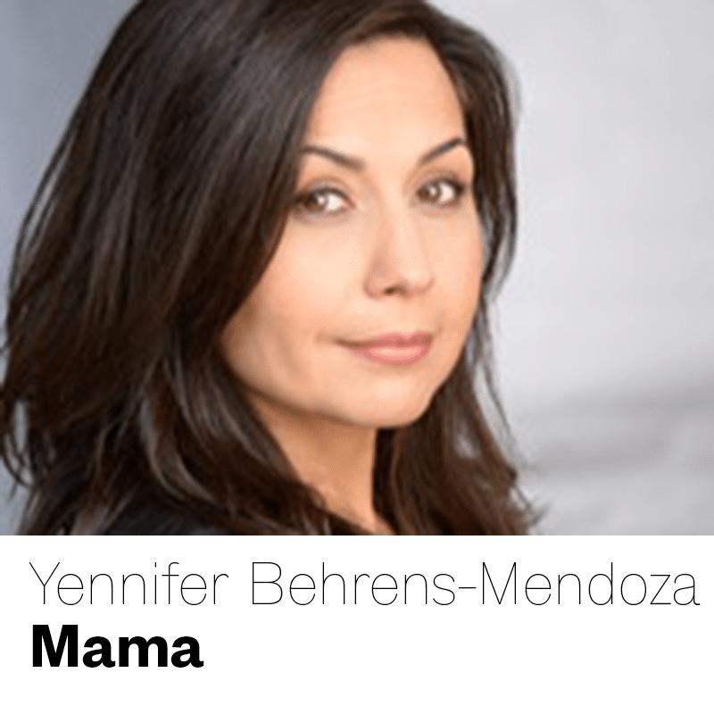 Yennifer Behrens-Mendoza as Mama
