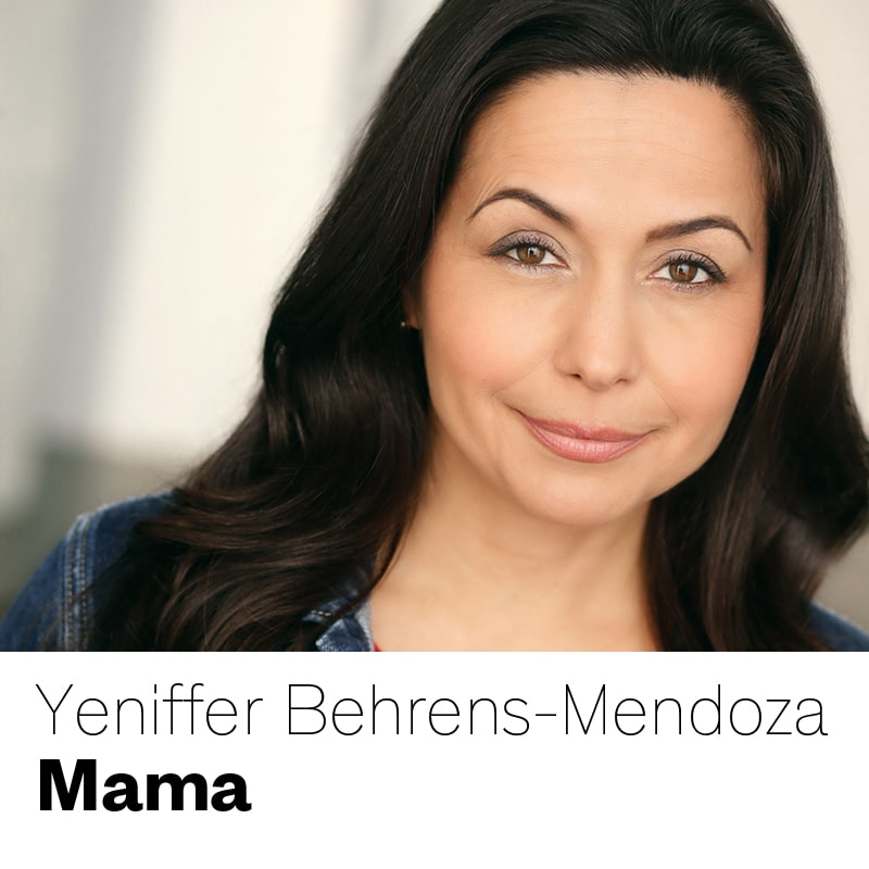 Yeniffer Behrens-Mendoza as Mama