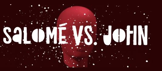 Salome vs. John